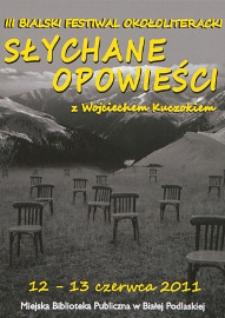 """Ulotka z programem : III Bialski Festiwal Okołoliteracki """"Słychane opowieści"""" z Wojciechem Kuczokiem"""", 12-13 czerwca 2011 r."""