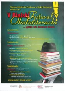 """Plakat z programem : V Bialski Festiwal Okołoliteracki """"…gdzie nie dociera blask"""" poświęcony twórczosci Pawła Huelle, 3-7.10.2013 r."""