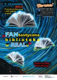 """Ulotka : """"FANtastyczna biblioteka w REALu"""" ... 9-14 września 2013 Przyjdź do Barwnej i weź udział w akcji"""
