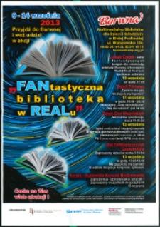 """Plakat : """"FANtastyczna biblioteka w REALu"""" ... 9-14 września 2014 Przyjdź do Barwnej i weź udział w akcji"""