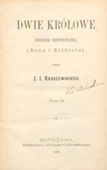 Dwie królowe : powieść historyczna : Bona i Elżbieta. T. 2