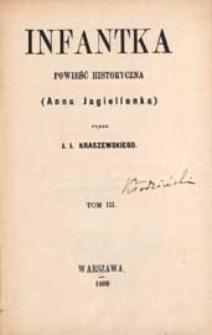 Infantka : powieść historyczna : Anna Jagiellonka. T. 3