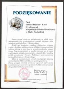 Podziękowanie Pani Teresie Stasiuk-Karaś Dyrektorowi Miejskiej Biblioteki Publicznej w Białej Podlaskiej za wkład pracy [...] w obchody Roku Kraszewskiego