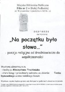 """Afisz : Wystawa """"Na początku było słowo..."""" : poezja religijna od średniowiecza do współczesności"""", listopad 2009"""