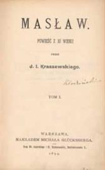 Masław : powieść z XI wieku. T. 1