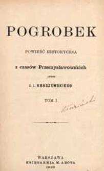 Pogrobek : powieść historyczna z czasów przemysławowskich. T. 1