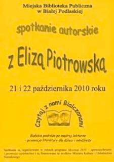 Druk ulotny : Spotkania autorskie z Elizą Piotrowską, 21-22.10.2010 r.