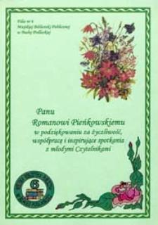 Druk ulotny : [Inc.:] Panu Romanowi Pieńkowskiemu w podziękowaniu za życzliwość, współpracę i inspirujące spotkania z młodymi czytelnikami,