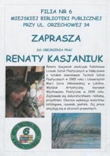 Druk ulotny : [Inc.:] Filia nr 6 Miejskiej Biblioteki Publicznej w Białej Podlaskiej zaprasza do obejrzenia prac Renaty Kasjaniuk [...], listopad 2011
