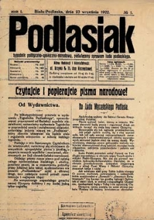 Podlasiak : tygodnik polityczno-społeczno-narodowy, poświęcony sprawom ludu podlaskiego R. 1(1922) nr 1