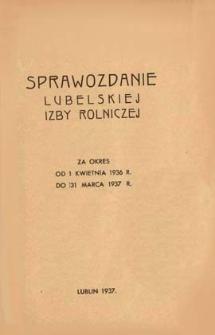 Sprawozdanie Lubelskiej Izby Rolniczej za okres od 1 kwietnia 1936 r. do 31 marca 1937 r.