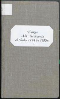 [Księga chrztów parafii św. Anny w Białej Podlaskiej od 1774 do 1785 r.] = Liber Baptizatorum Pro Ecclesia Praepositurali Białensi [....]