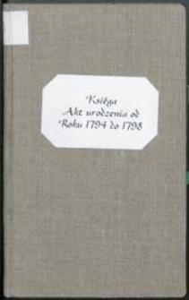 [Księga chrztów parafii św. Anny w Białej Podlaskiej od 1794 do 1797 r.] = Liber Baptizatorum Pro Ecclesia Parochiali Białłen[....]
