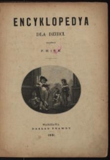 Encyklopedya dla dzieci / ułożyli F. B. i S. K.