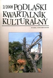 Podlaski Kwartalnik Kulturalny R. 21 (2008)